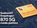 Neues für die Oberklasse: Snapdragon 870
