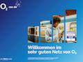 """""""Willkommen im sehr guten Netz von o2"""" ist der Claim einer neuen Werbekampagne"""